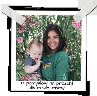 13 pomysłów na prezent dla młodej mamy!