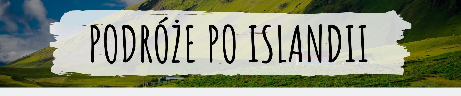 Podróże po Islandii
